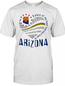 A Piece Of My Heart And Soul Lives In Arizona Map T-Shirt