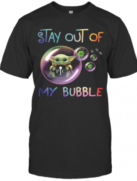 Baby Yoda Hug Pic Stay Out Of My Bubble Covid 19 T-Shirt