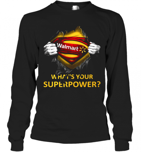 Blood Insides Superman Walmart What'S Your Superpower T-Shirt Long Sleeved T-shirt