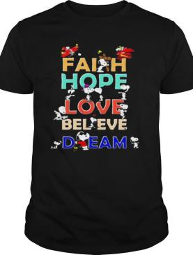 Snoopy Faith Hope Love Believe Dream shirt   Copy