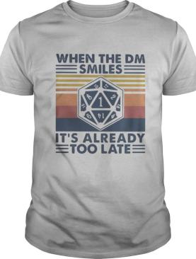 When the dm smiles it's already too late vintage retro shirt