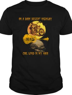 Motorcycle On A Dark Desert Highway Cool Wind In My Hair Halloween shirt