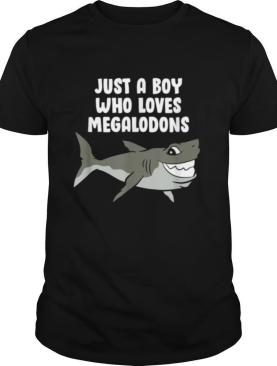 Just a Boy Who Loves Megalodons shirt