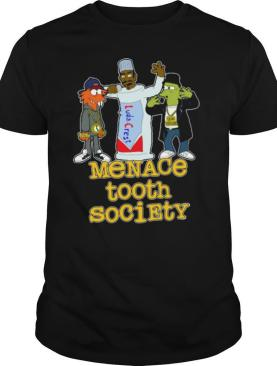 Menace Tooth Society shirt
