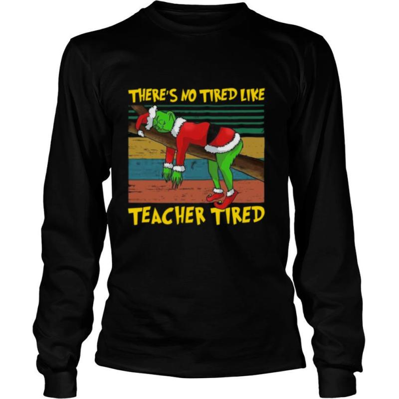 There's No Tired Like Teacher Tired Vintage shirt