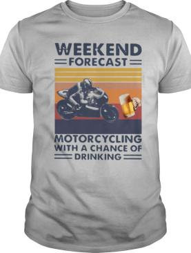 Weekend Forecast Motorcycling With A Chance Of Drinking Vintage shit