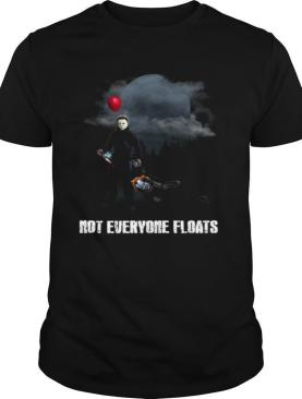 Michael Myers And IT Pennywise Not Everyone Floats shirt