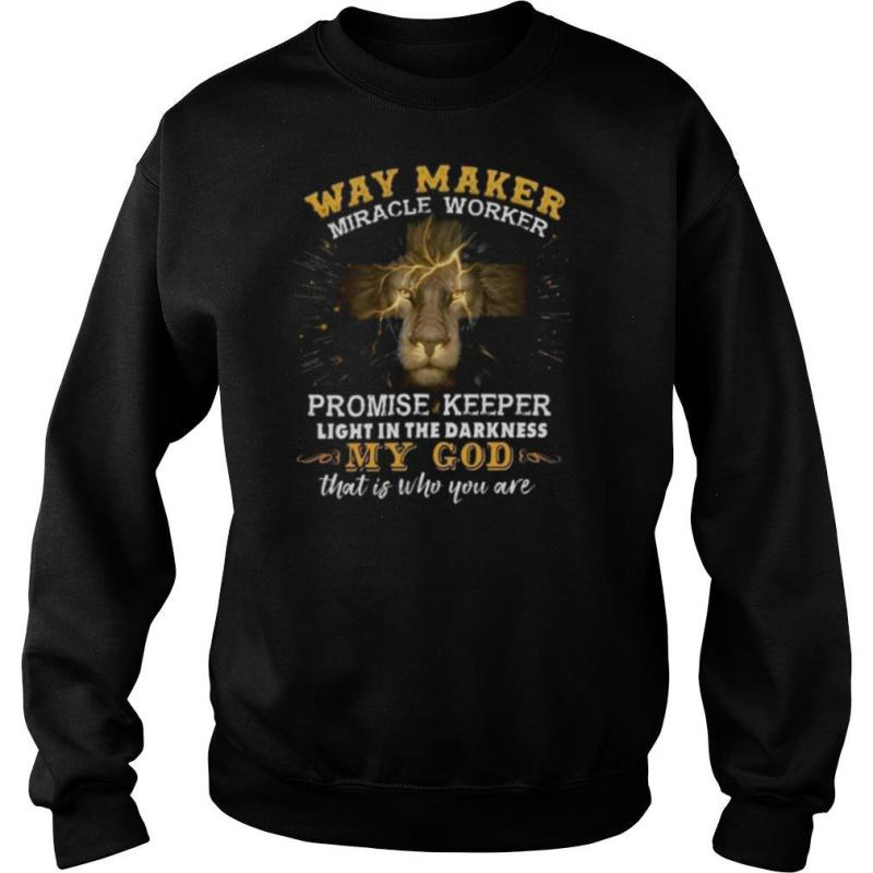 Way Maker Miracle Worker Promise Keeper Light In The Darkness My God shirt