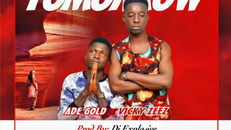 [Music] AdeGold Ft. Vickyzeez – Tomorrow