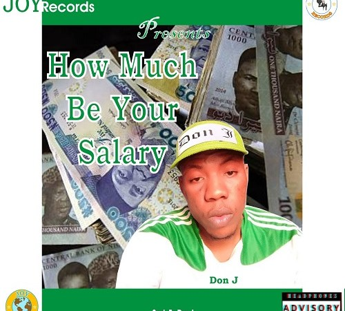 [Music] Don j – How much be your Salary