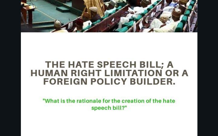 THE HATE SPEECH BILL; A HUMAN RIGHT LIMITATION OR FOREIGN POLICY BUILDER – By  IYANUOLUWA D. KOLAWOLE