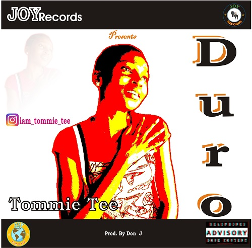 [Music] Tommie Tee – Duro (Prod By Don J)