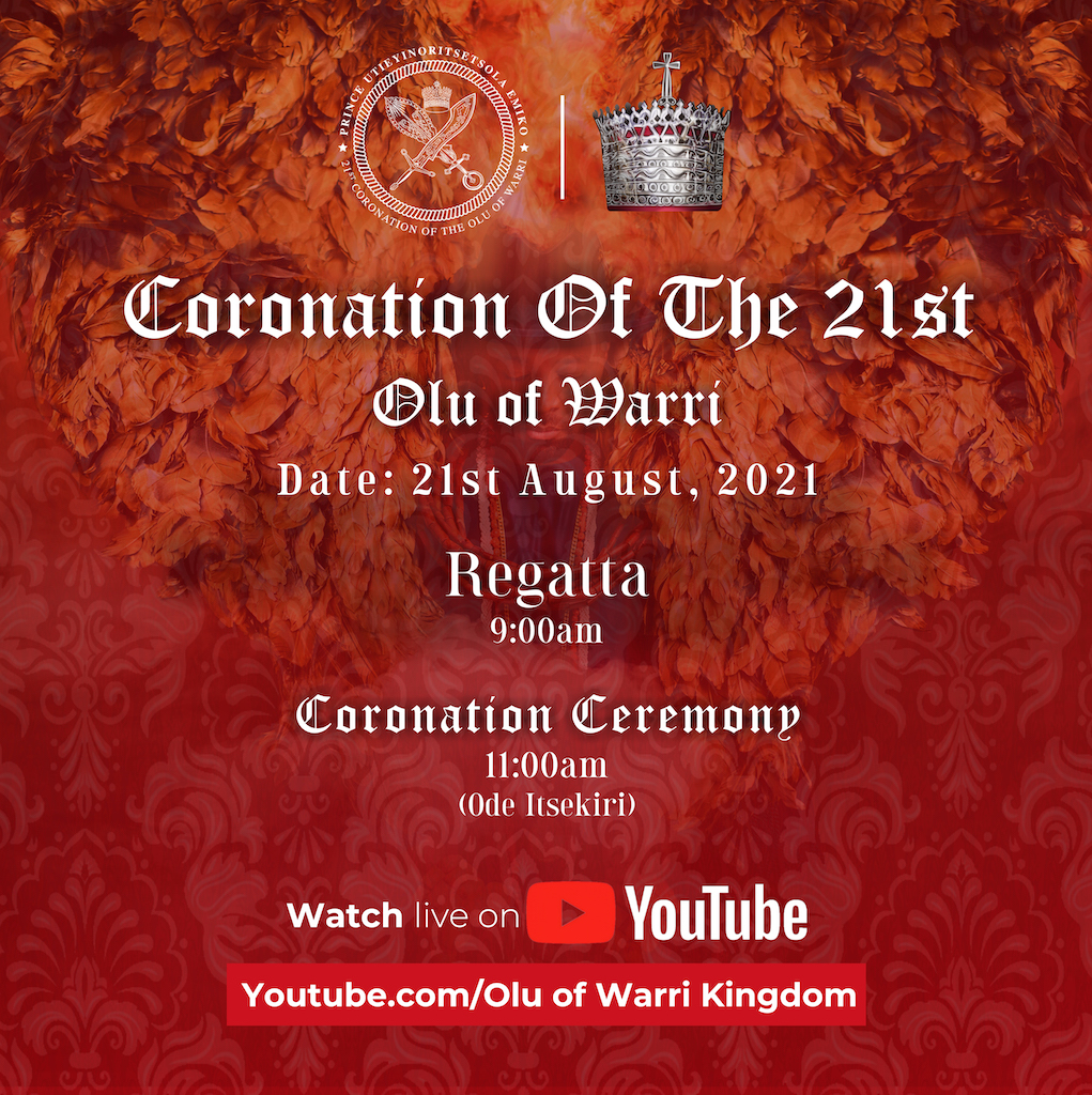 Watch the Coronation Ceremony of the Olu of Warri LIVE on YouTube | 21st August 2021