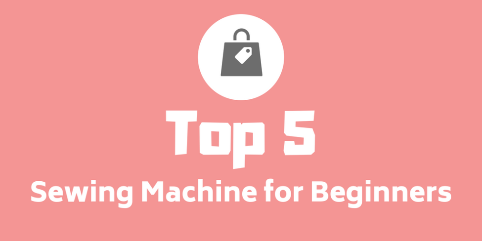 What Is The Best Sewing Machine For Beginners 2