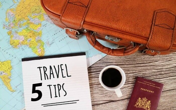 TRAVEL: TOP 5 TIPS