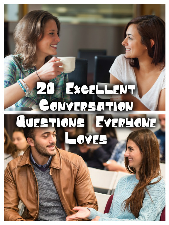 20 Excellent Conversation Questions Everyone Loves
