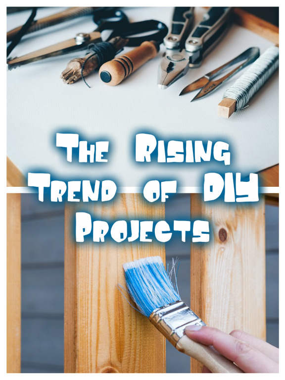 The Rising Trend of DIY Projects