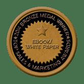 Bronze Medal - eBook/White Paper 2014 Top Sales & Marketing Awards