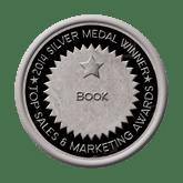 Silver Medal - Book 2014 Top Sales & Marketing Awards