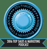 2016 Top Sales & Marketing Podcast - Finalist