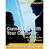 Connecting with Your Customer - Jim Cathcart