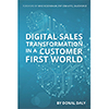 Digital Sales Transformation In a Customer First World by Donal Daly