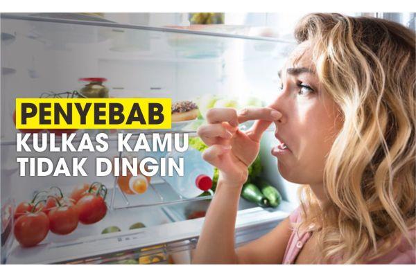 penyebab kulkas tidak dingin dan cara memperbaikinya