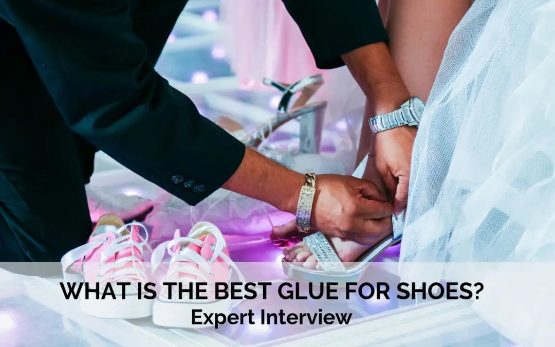 WHAT IS THE BEST GLUE FOR SHOES? Expert Interview