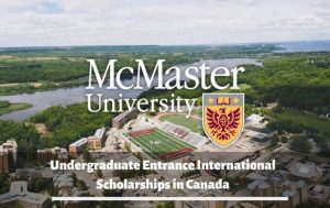 MCMASTER UNIVERSITY UNDERGRADUATES ENTRANCE INTERNATIONAL SCHOLARSHIPS 2020 IN CANADA