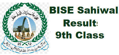 BISE Sahiwal 9th Class Result
