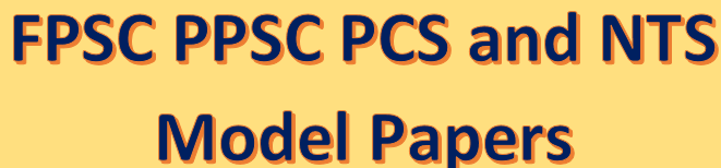 FPSC PPSC PCS and NTS Model Papers Download