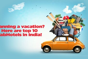 Planning a vacation? Here are top 10 FabHotels in India!