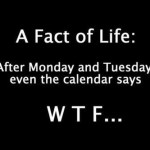 After Monday and Tuesday even the calendar says W T F.