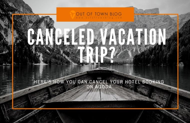 Canceled Vacation Trip? Here's How You Can Cancel Your Hotel Booking on AGODA.com