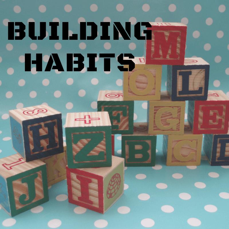Building Habits