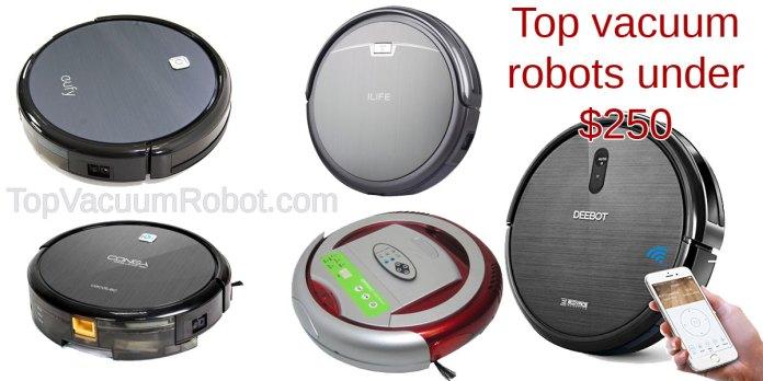 Best Cheap Vacuum Cleaner Robots Under 250 Topvacuumrobot Com