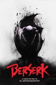 Berserk, l'âge d'or – Partie 3 – L'Avent (2013)