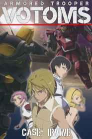 Armored Trooper Votoms: Case; Irvine (2010)