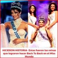 HICIERON HISTORIA- Estas fueron las reinas que lograron hacer Back To Back en el Miss Mundo