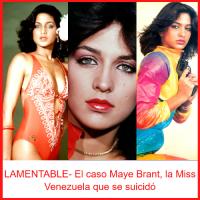 LAMENTABLE- El caso Maye Brant, la Miss Venezuela que se suicidó