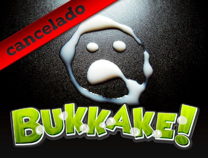 bukkake_cancelado