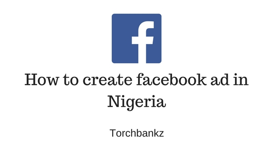 how to create a facebook ad in nigeria