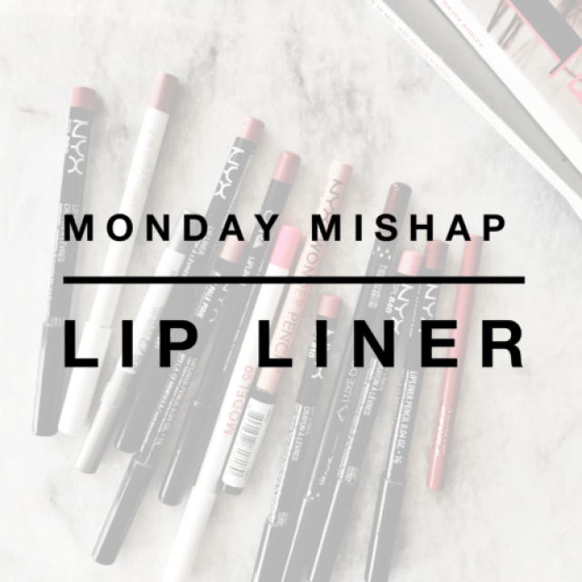 Mishap Monday: Lip Liners