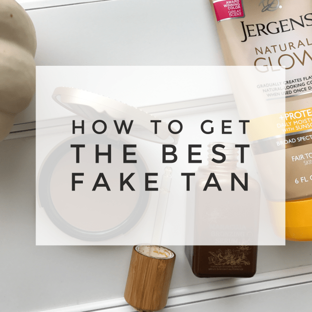 how to get the best fake tan