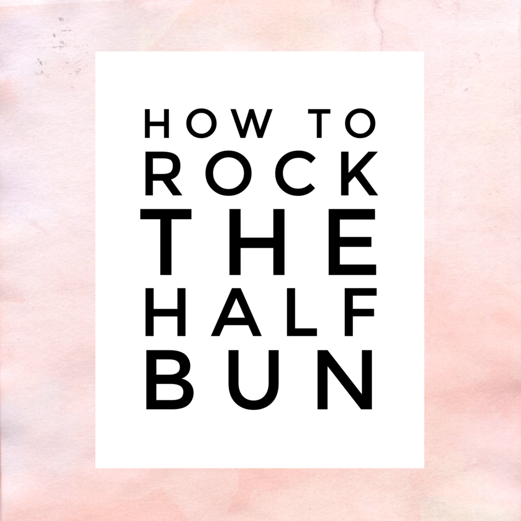 how to rock the half bun