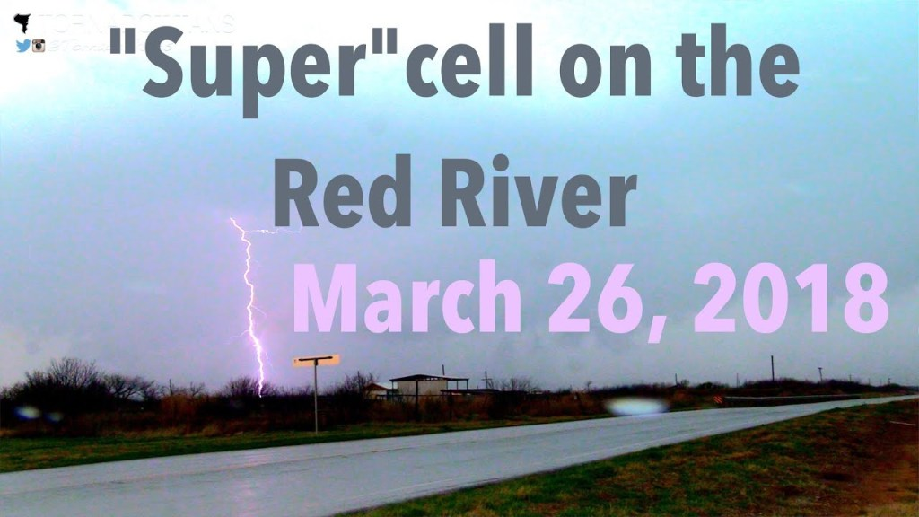 "March 26, 2018 Storm Chase | ""Super""cell on the Red River"