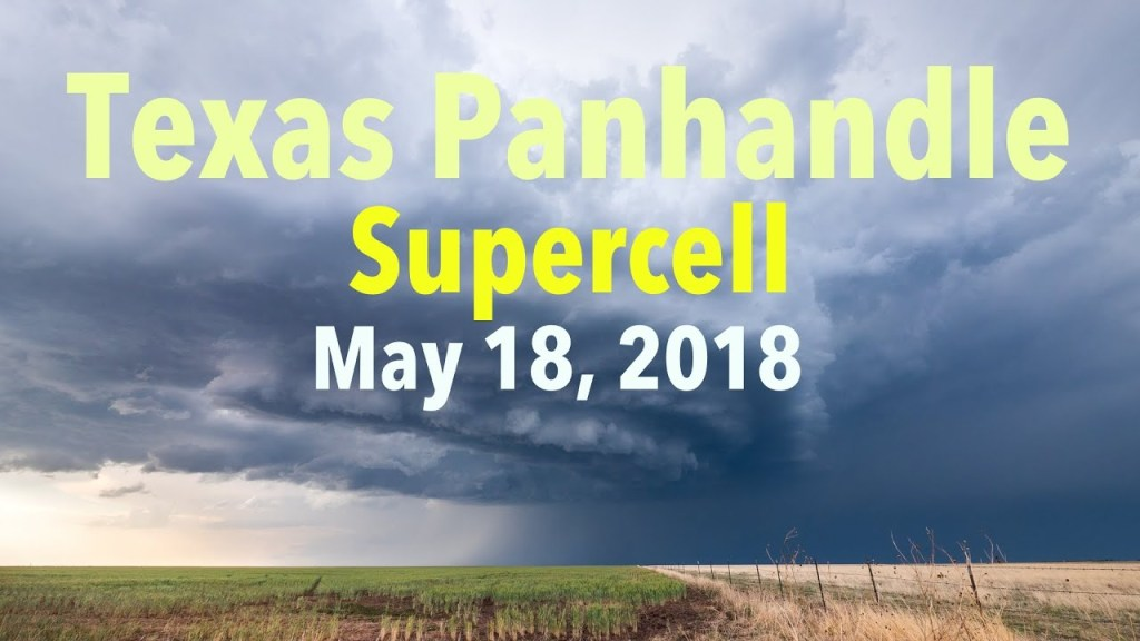 May 18, 2018 Storm Chase | High Based Supercells in the Texas Panhandle