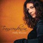 Holly Blazina: Transcendencia