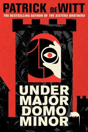 Undermajordomo Minor by Patrick deWitt