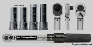 Best 3/8 Torque Wrench Reviews 2019 – A Guide from the Expert